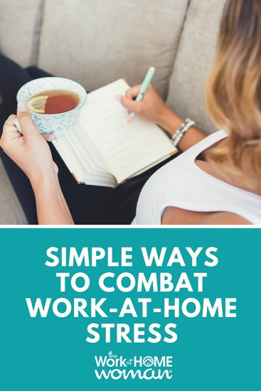 10 Simple Ways to Combat Work-at-Home Stress