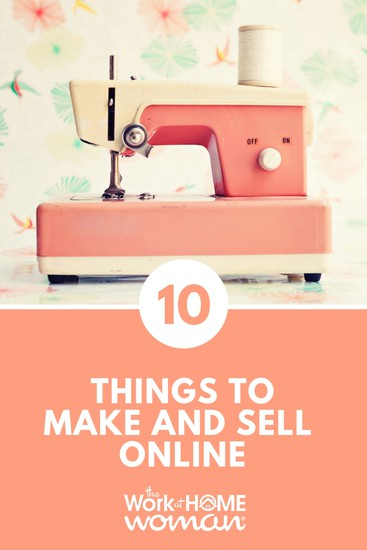 10 Things to Make and Sell From Home