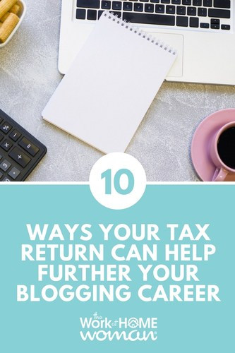 10 Ways Your Tax Return Can Help Further Your Blogging Career