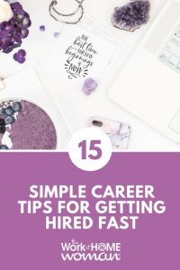 15 Simple Career Tips for Getting Hired Fast