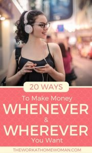 20 Ways to Make Money Whenever and Wherever You Want