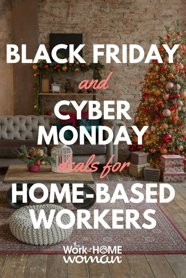 2019 Black Friday and Cyber Monday Deals For Home-Based Workers