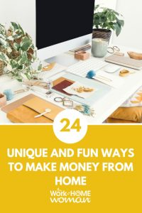 24 Unique and Fun Ways to Make Money From Home