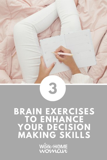 If you can relate to feeling overwhelmed about decision making, try these three simple brain exercises to enhance your decision-making skills. #brain #decisions  via @TheWorkatHomeWoman