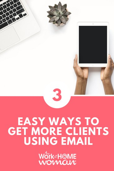 3 Easy Ways To Get More Clients Using Email