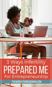3 Ways Infertility Prepared Me for Entrepreneurship