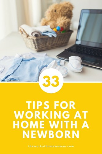 33 Tips for Working at Home with a Newborn