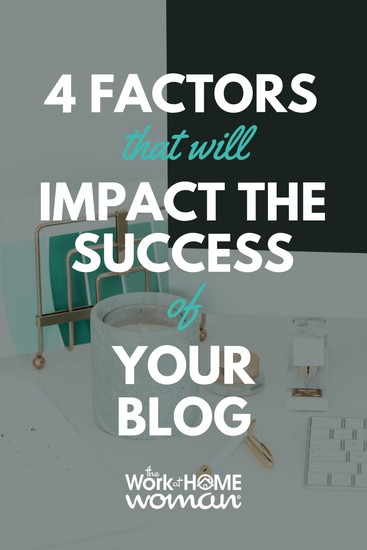 4 Factors That Will Impact the Success of Your Blog