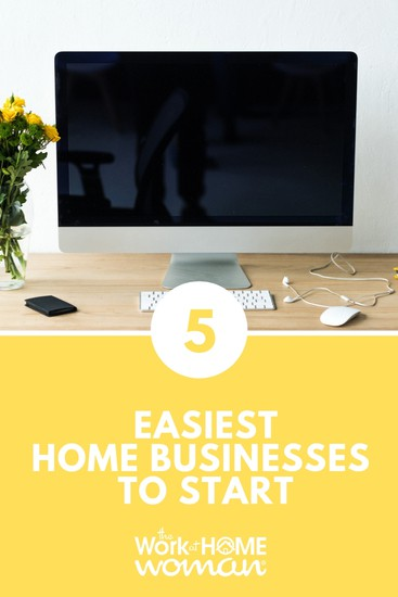 5 Easiest Home Businesses to Start