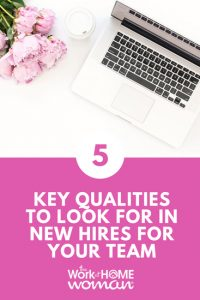 5 Key Qualities to Look for in New Hires for Your Team