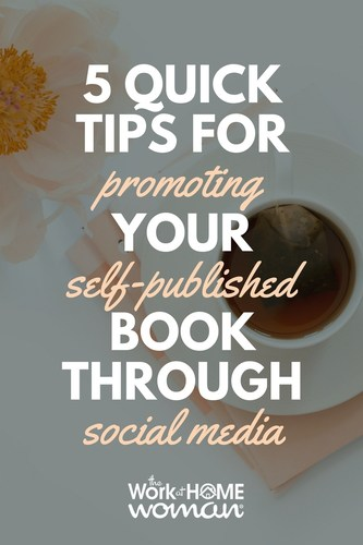 5 Quick Tips for Promoting Your Self-Published Book Through Social Media