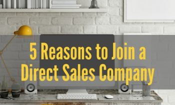 5 Reasons to Join a Direct Sales Company