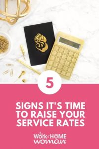 5 Signs it's Time to Raise Your Service Rates