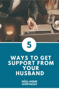 5 Ways To Get Support From Your Husband