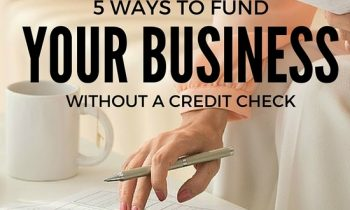Ways To Fund Your Business Without a Credit Check