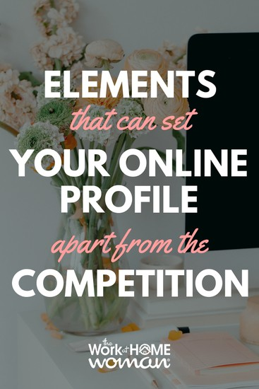 6 Elements That Can Set Your Online Profile Apart From the Competition