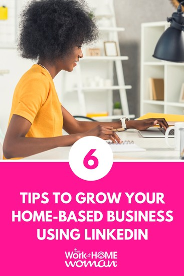 If you use LinkedIn to your advantage, you may see an uptick in clients. Here are six tips for growing your home-based business using LinkedIn.  via @TheWorkatHomeWoman
