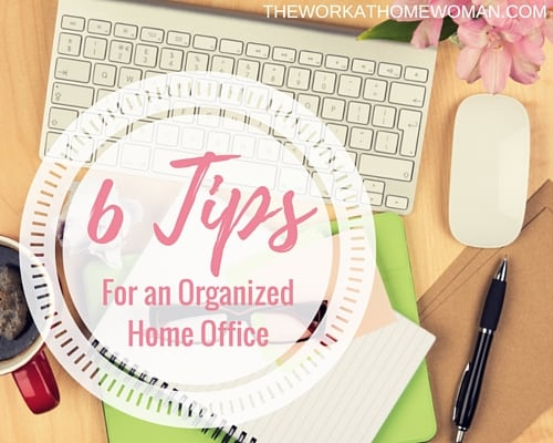 6 Tips for Creating an Organized Home Office Space