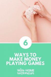 6 Ways to Make Money Playing Games