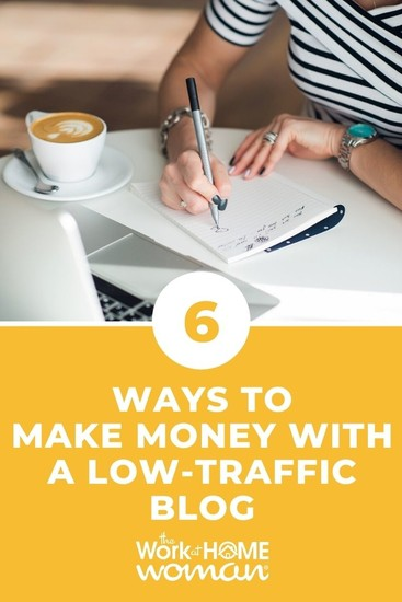 You don't need high traffic to earn income from your blog. The key lies in diversifying monetization methods. Here are 6 ways to make money with a low-traffic blog. #blogging #forbeginners via @TheWorkatHomeWoman