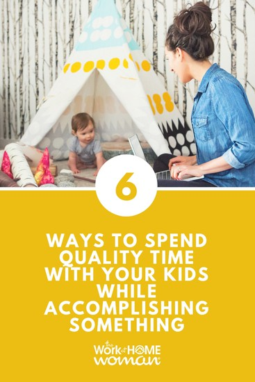6 Ways to Spend Quality Time with Your Kids While Accomplishing Something