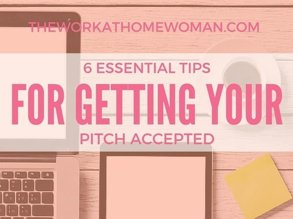 6 Essential Tips for Getting Your Pitch Accepted