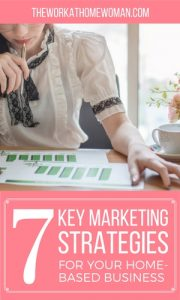 7 Key Marketing Strategies for Your Home-Based Business