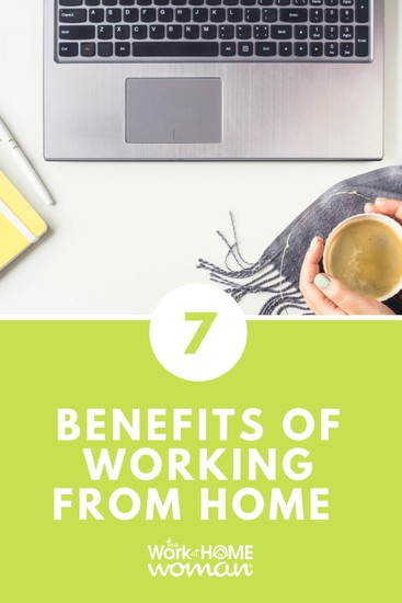 Wondering if telecommuting could be the right work arrangement for you? Here are just seven of the wonderful benefits of working from home. #workathome #workfromhome #perks via @TheWorkatHomeWoman