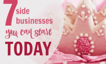 7 Side Businesses You Can Start Today