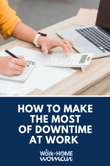 Whether you're experiencing a slow day or you're facing weeks with nothing to do, here are some ideas for making the most of your downtime at work. via @TheWorkatHomeWoman