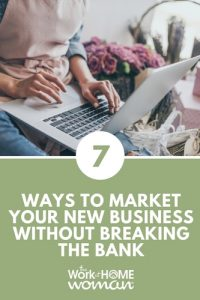 7 Ways to Market Your New Business Without Breaking the Bank