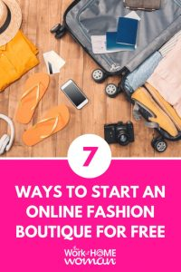 7 Ways to Start an Online Fashion Boutique for Free