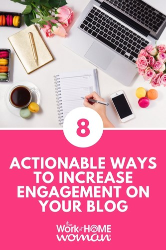 8 Actionable Ways to Increase Engagement on Your Blog