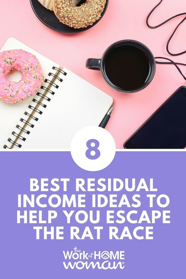 8 Best Residual Income Ideas to Help You Escape the Rat Race