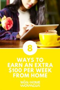 8 Ways to Earn an Extra $100 Per Week From Home