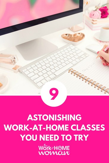 9 Astonishing Work-at-Home Classes You Need To Try