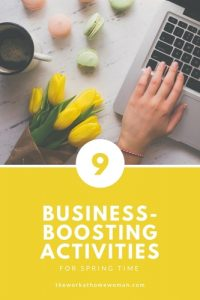 https://www.theworkathomewoman.com/wp-content/uploads/9-Business-Boosting-Activities-For-Spring-Time-200x300.jpg