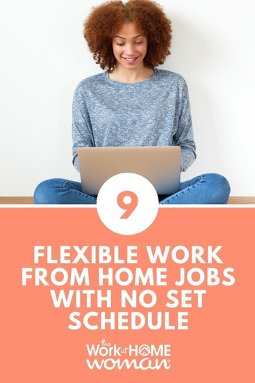 9 Flexible Work-From-Home Jobs with No Set Schedule