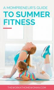 A Mompreneur's Guide to Summer Fitness