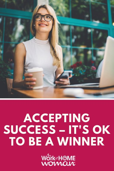 Accepting Success – It's OK To Be A Winner