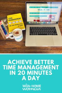 Achieve Better Time Management in 20 Minutes a Day