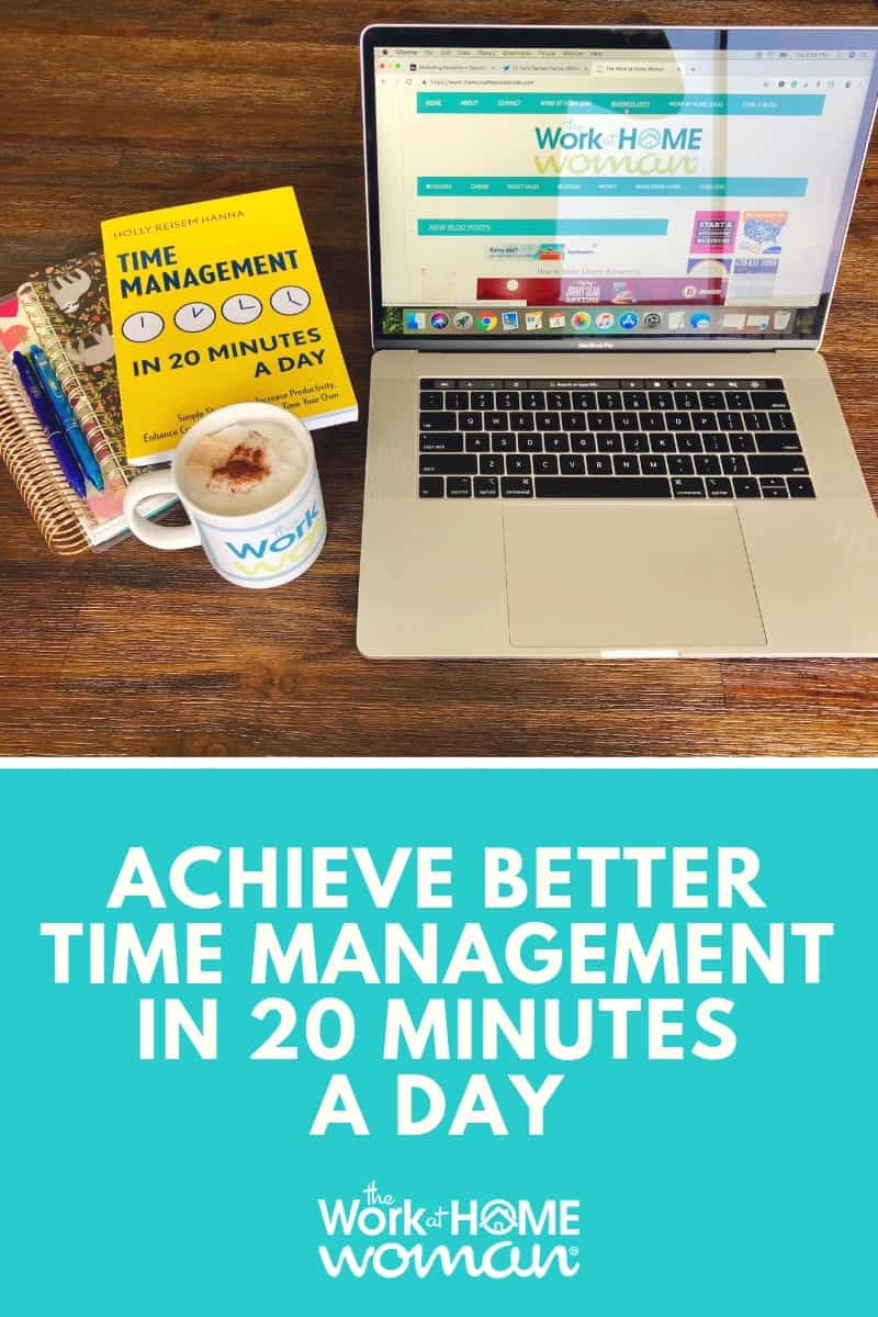 Do you struggle to manage your time effectively? If so, grab my new book, Time Management in 20 Minutes a Day and start accomplishing more each day! #time #productivity via @TheWorkatHomeWoman