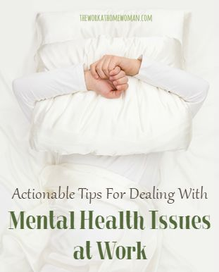 Actionable Tips For Dealing With Mental Health Issues at Work