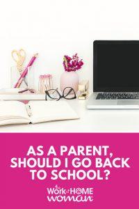 As a Parent, Should I Go Back to School?
