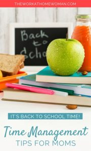 It's Back to School Time - Time Management Tips for Moms