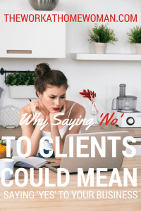 Why Saying 'No' to Clients Could Mean Saying 'Yes' to Your Business