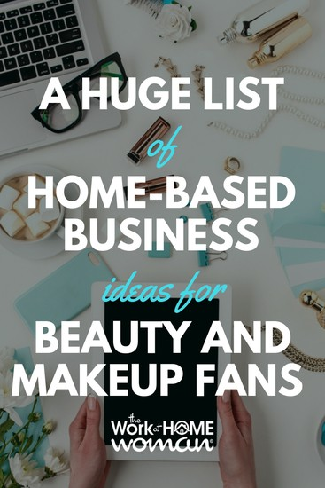 Do you want to work from home in a niche that's fun and makes you feel good? Here's a huge list of the best work-at-home businesses for beauty and makeup lovers. #workfromhome #business #beauty #makeup #skincare via @TheWorkatHomeWoman