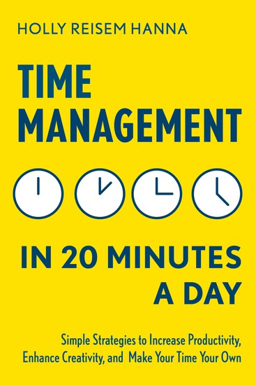 Better Time Management in 20 Minutes a Day