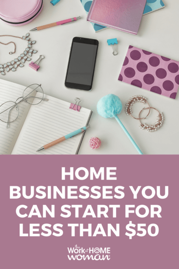 Want to start your own business, but you don't have a lot of money to invest? No problem! Here are a bunch of home businesses you can start for less than $50! #business #lowstartup via @TheWorkatHomeWoman