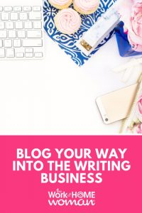 Blog Your Way into the Writing Business